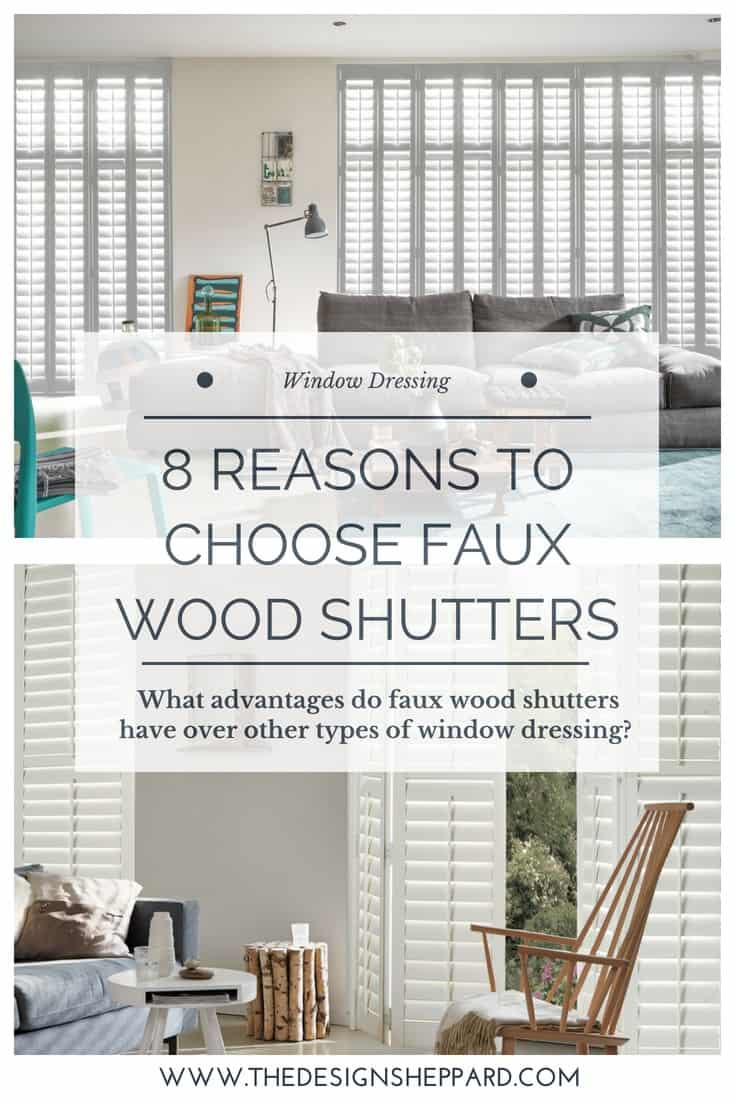 8 reasons to choose faux wood shutters