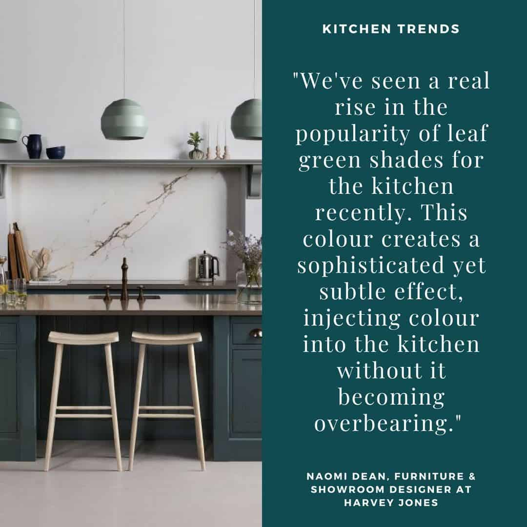 Quote about the trend for green kitchens from Harvey Jones
