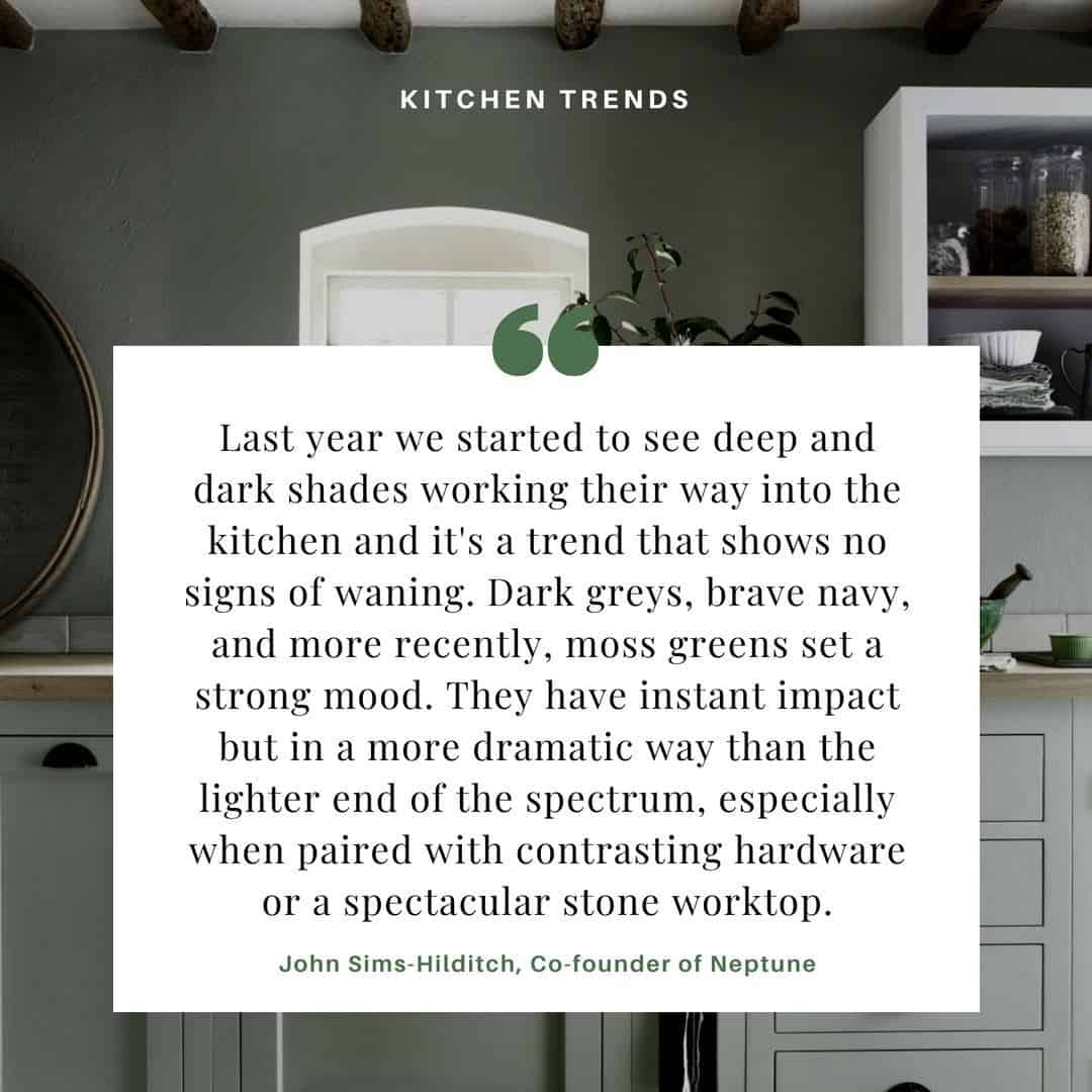 Kitchen trend quote from Neptune Kitchens