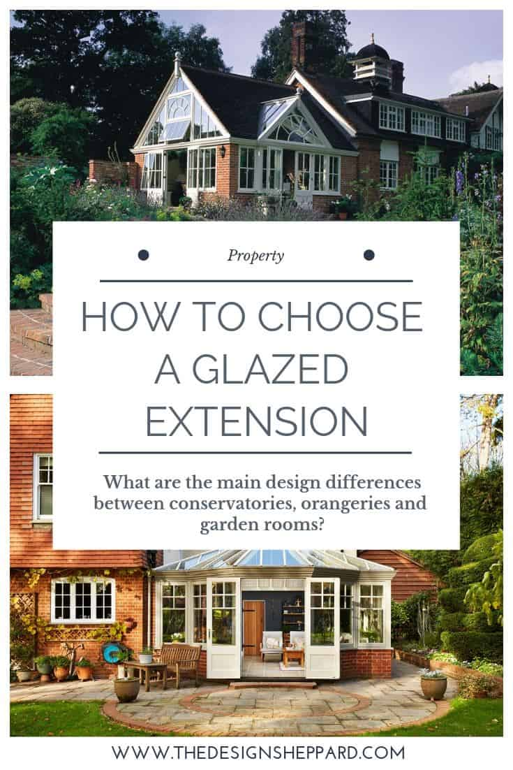 How to Choose a Glazed Extension for your Home? What are the main design differences between a conservatory, an orangery and a garden room? | The Design Sheppard