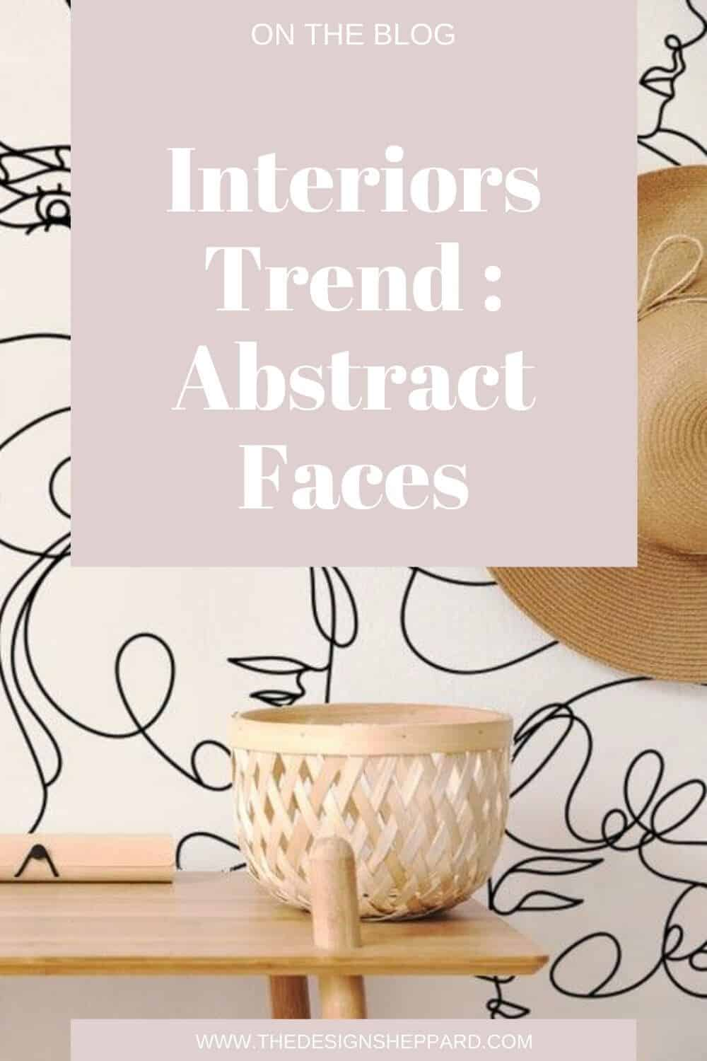Abstract faces interior trend.