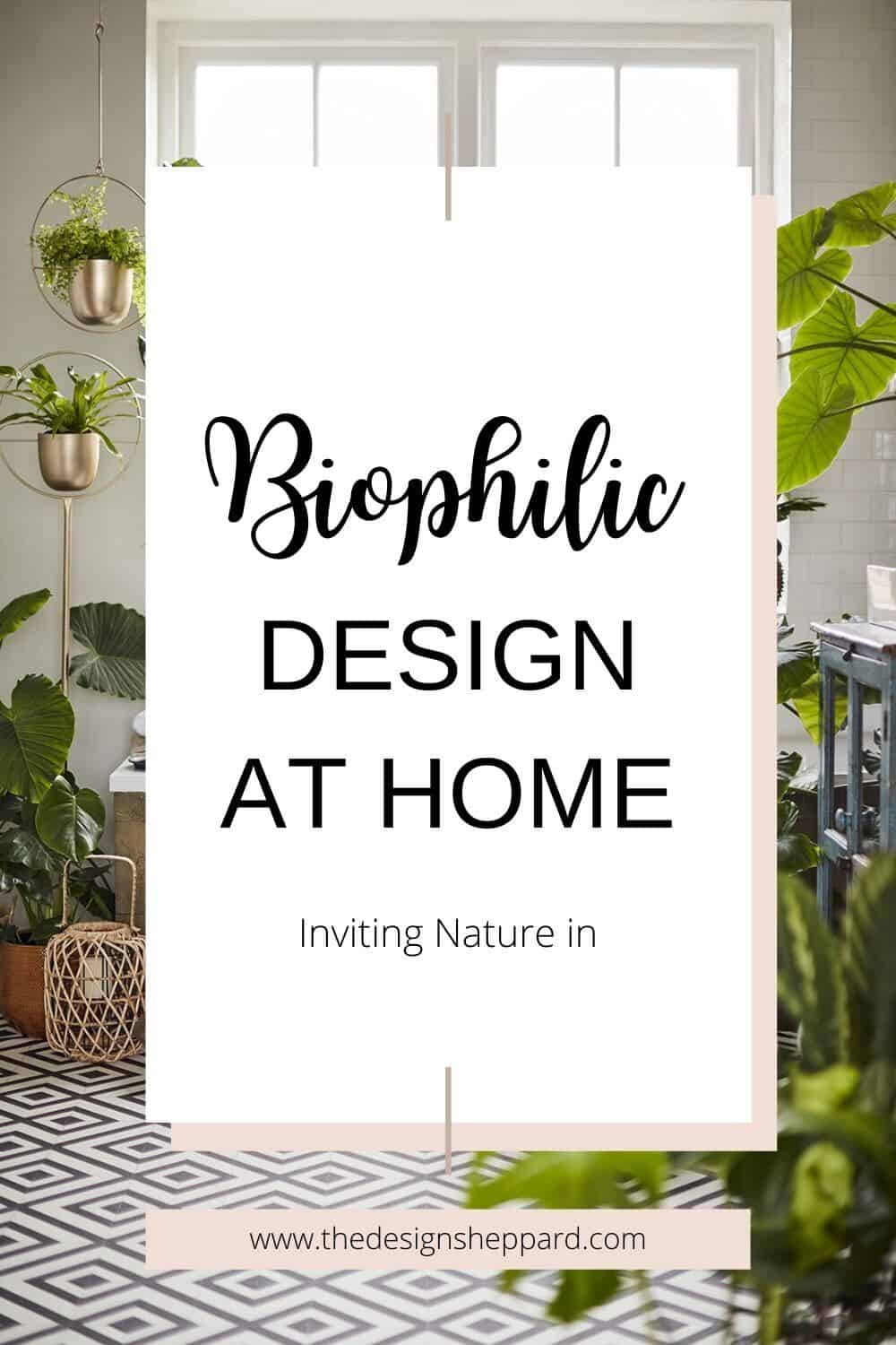 Bringing Natural Elements into the Home. Biophilic design