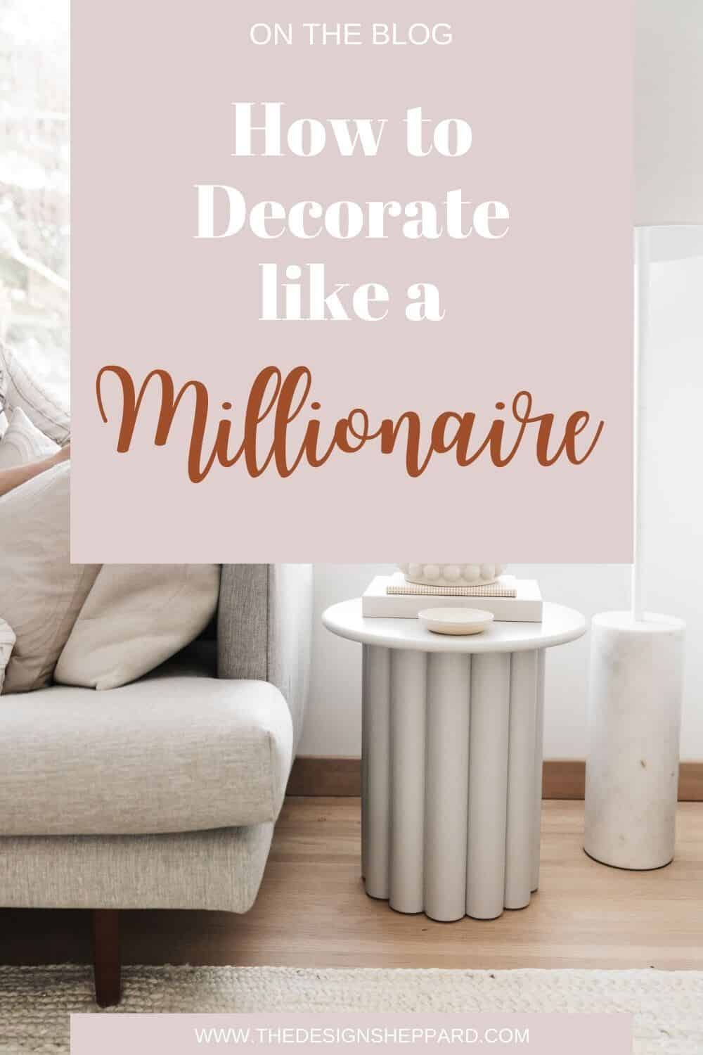 How to decorate like a Millionaire