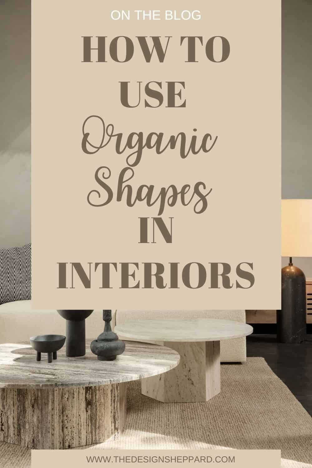 The trend for using organic shapes in interiors