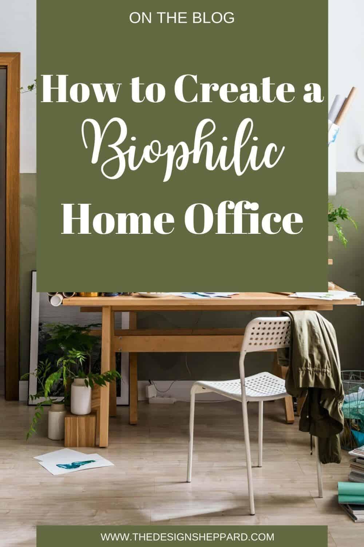 Biophilic home office pin