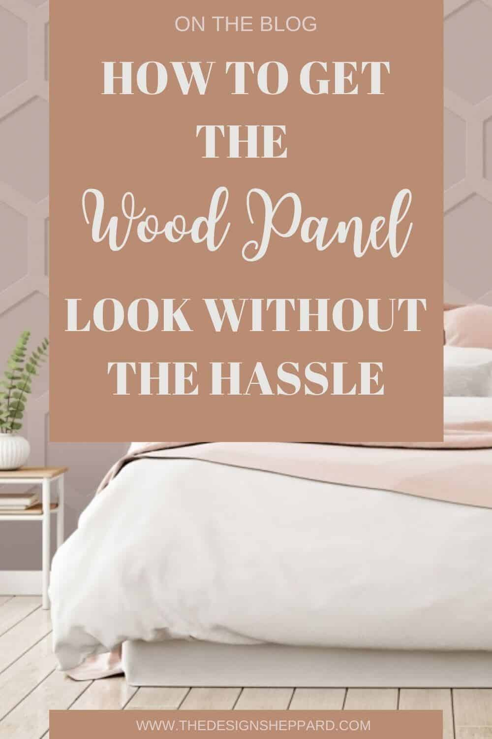 Pinterest pin - How to get the wood panel look without the hassle by using wooden panelling wallpaper